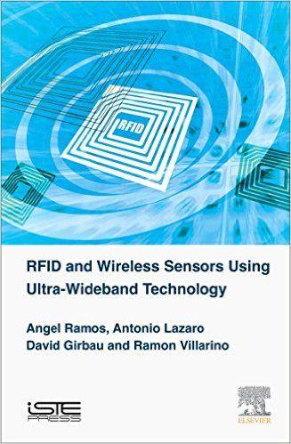RFID and Wireless Sensors using Ultra-Wideband Technology: Angel Ramos, Antonio Lazaro, David Girbau, Ramon Villarino: 9781785480980: Amazon.com: Books