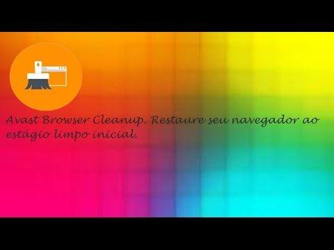 Avast Browser Cleanup NÃO FUNCIONOU ♡ ♥