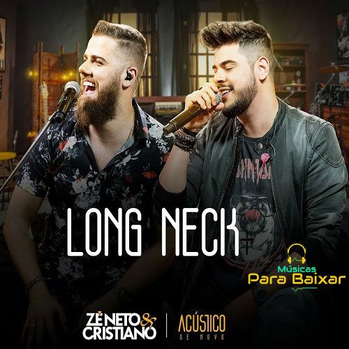 Long Neck Ze Neto E Cristiano 2019 Download Gratis Long Neck