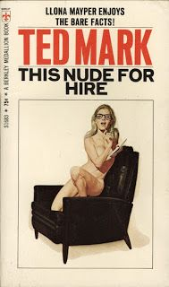 Ted Mark (Theodore Gottfried), This Nude for Hire, Berkley, 1969