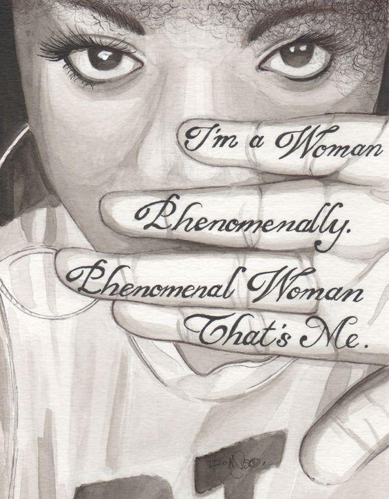 Phenomanal Woman by Maya Angelou  Tumblr: kulorbandit.tumblr.com Instagram: @kulorbandit :  :submission : :