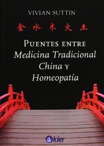 Remedios Naturales Puentes Entre Medicina Tradicional, China Y Homeopatía