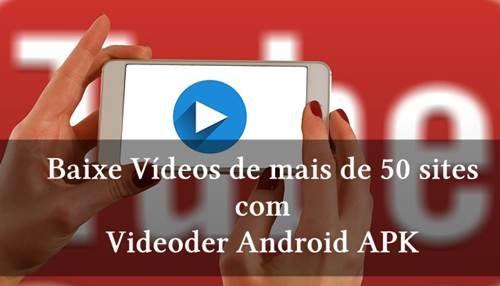 Videoder Android Apk Melhor App Para Baixar Videos Do Youtube