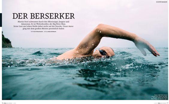 DER BERSERKER Martin Streu schwamm durch den Mississippi, Jangste und Amazonas. Er ist Weltrekordler, der Big River Man.