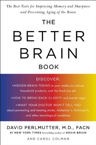 WELLNESS The Better Brain Book: The Best Tool for Improving Memory and Sharpness and Preventing Aging of the Brain