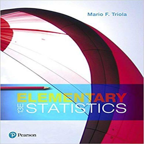 Solution Manual For Elementary Statistics 13th Edition By Triola Online Textbook Textbook Pearson