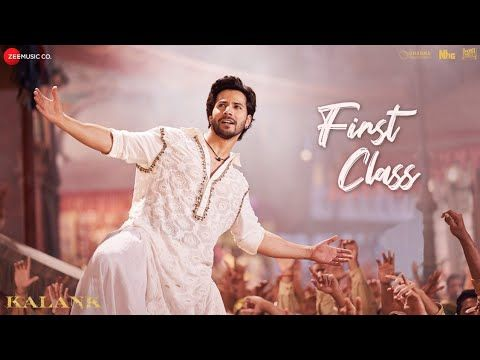 Sab First Class Hai Mp3 Song Download Kalank 2019 Bollywood Songs Songs Varun