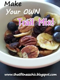 That Fitness Chic: WHY You Should Make Your Own Trail Mix!