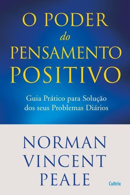 O Poder Do Pensamento Positivo Pensamentos Positivos O Poder Do