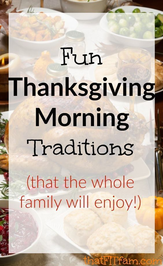 Thanksgiving Morning Traditions That Fit Fam In 2020 Thanksgiving Mornings Thanksgiving Fun Thanksgiving Family