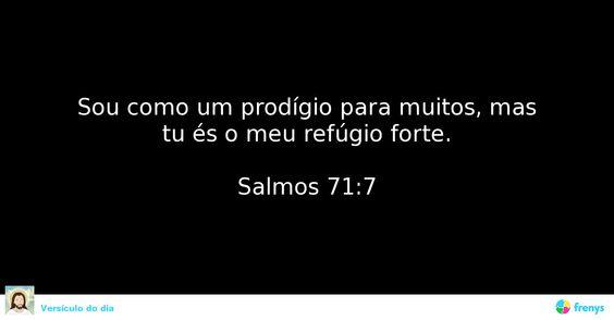 Sou como um prodígio para muitos, mas tu és o meu refúgio forte.  Salmos 71:7  #luzinterior #orientacao