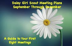Daisy Girl Scout Meeting Plans from September to December-Your first eight Daisy…