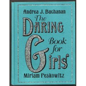 the daring book for girls pins to request from the library pinterest to be grandmothers. Black Bedroom Furniture Sets. Home Design Ideas