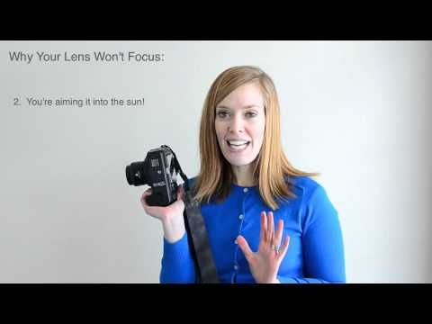 a few reasons why your lens may not focus