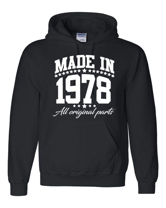 Made in 1978 all original parts Hoodie #birthdaygift  #bornin1978  #madein1978  #birthdayhoodie  #birthday