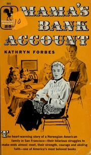 Mama's Bank Account by Kathryn Forbes; Okay, so they were Norwegian and we were part Swedish; close enough. Anything Scandinavian was a big deal in our house.