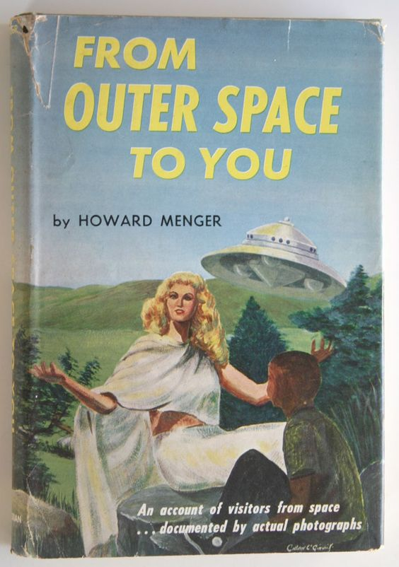 FROM OUTER SPACE TO YOU; 1959 First; Howard Menger Flying Saucers UFOs