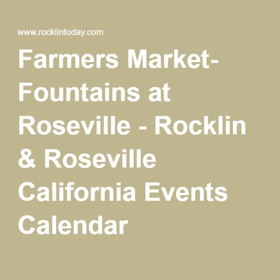 Farmers Market- Fountains at Roseville - Rocklin & Roseville California Events Calendar