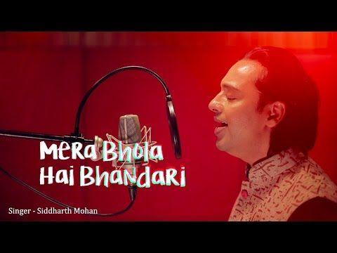 Mera Bhola Hai Bhandari Bhole Nath Re Latest Siddharth Mohan Bawa Gulzar Youtube