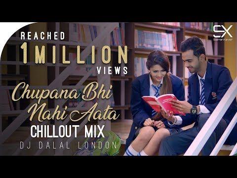 Chupana Bhi Nahi Aata Chillout Mix Dj Dalal London Tru Makers Film Prantik Youtube Youtube Mixing Dj Songs