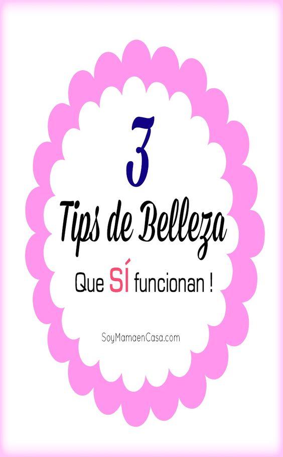 3 tips de #belleza que sí funcionan #tipsdebelleza #tips  http://soymamaencasa.com/2014/07/3-tips-de-belleza-que-si-funcionan.html
