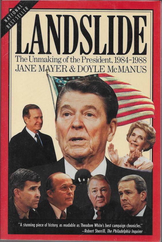 Landslide: The Unmaking of the President, 1984-1988: Jane Mayer, Doyle McManus…