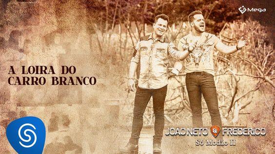 João Neto e Frederico - Loira do Carro Branco (Clipe Oficial) grupo Musica para Curtir. https://www.facebook.com/groups/Valtatu/