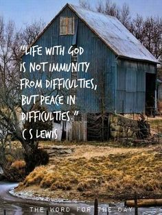 C.S. Lewis quote - Life with God is not immunity from difficulties, but peace in difficulties.: