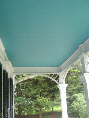 "Paint porch ceiling in ""haint"" blue (lt. sky blue)"