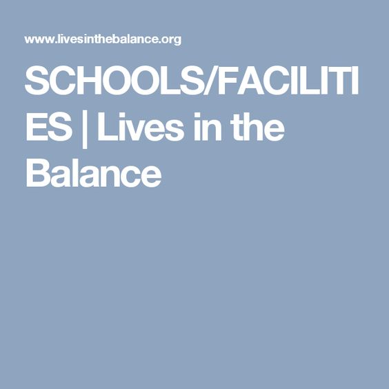 SCHOOLS/FACILITIES | Lives in the Balance