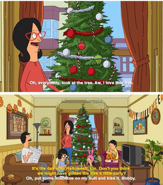 When People Start Christmasing Too Early | Bob s, Burgers and Bobs ...