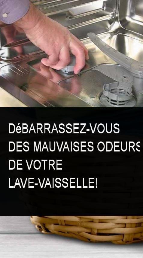 Debarrassez Vous Des Mauvaises Odeurs De Votre Lave Vaisselle Lave Vaisselle Vaisselle Lave
