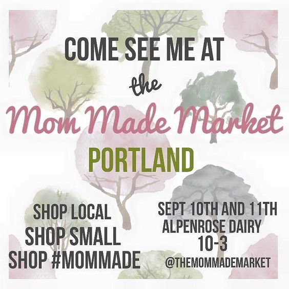 Hi friends! I'll be @themommademarketportland this weekend! Come check it out it should be a really fun kid-friendly event with lots of amazing vendors!