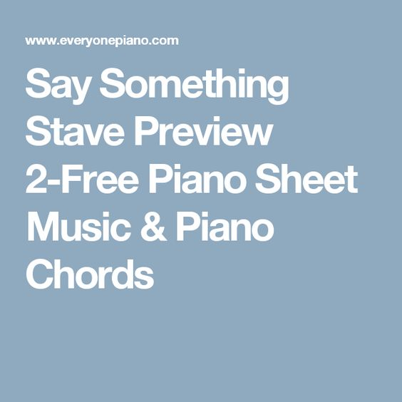 Piano piano chords say something : Pinterest • The world's catalog of ideas