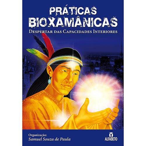 Livro Praticas Bioxamanicas Despertar Das Capacidades