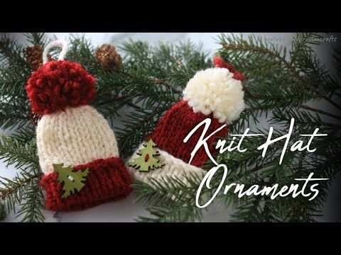 Mini Knit Hat Ornaments Youtube Knit Christmas Ornaments Christmas Ornaments To Make Christmas Knitting