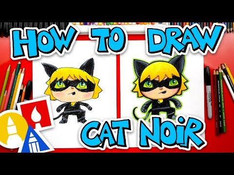 How To Draw Cat Noir From Miraculous Ladybug Youtube Art For Kids Hub Kids Art Supplies Cat Drawing