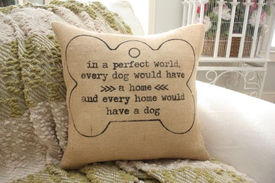 Dog Quote Pillow  In A Perfect World Every Dog Would by HeSheChic