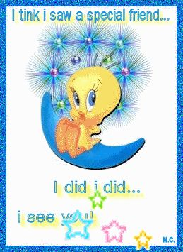 *TWEETY BIRD *~*   / We all could very well be :)