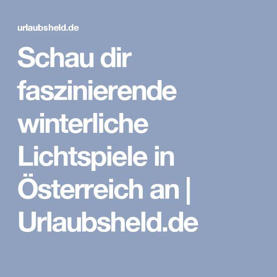 Schau dir faszinierende winterliche Lichtspiele in Österreich an | Urlaubsheld.de