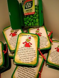 """Grinch Pills"" made out of green tick-tacks! Creative idea for a stocking....It says ""Feeling kinda Grinchy? Holiday spirit can't be found? Just try these little ""grinch pills"", they're the best medicine around.  Whether eating a whole handful, or munching one or two, these tiny little ""pills"" will take the Grinch right out of you!"""
