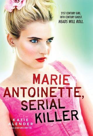 Marie Antoinette, Serial Killer:
