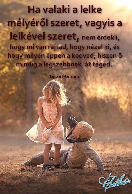 szeretet szerelem idézetek Mikor a lélek szeret ❤ | Picture quotes, Life quotes, Hungarian