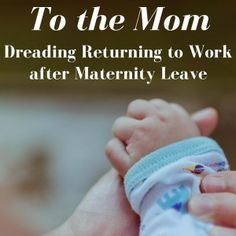 13bc5b3ba7c94475910616dd85f82b3f working moms how to work thoughts on returning to work after maternity leave dealing with