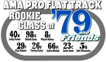 AMA PRO FLAT TRACK ROOKIE CLASS OF 79 AND FRIENDS