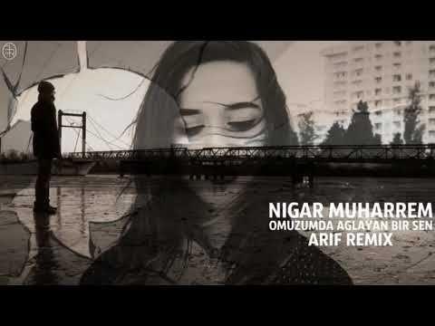 Nigar Muharrem Omuzumda Aglayan Bir Sen Youtube Muziek