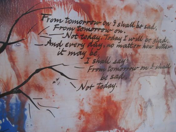 GFW's Poetry Gallery.   (Written by an unknown child in a Nazi death camp)   From tomorrow on I shall be sad, From tomorrow on. Not today, Today I will be glad. And every day, no matter how bitter it may be. I shall say: From tomorrow on I shall be sad, Not today.  Painting: Larry Hoffman: