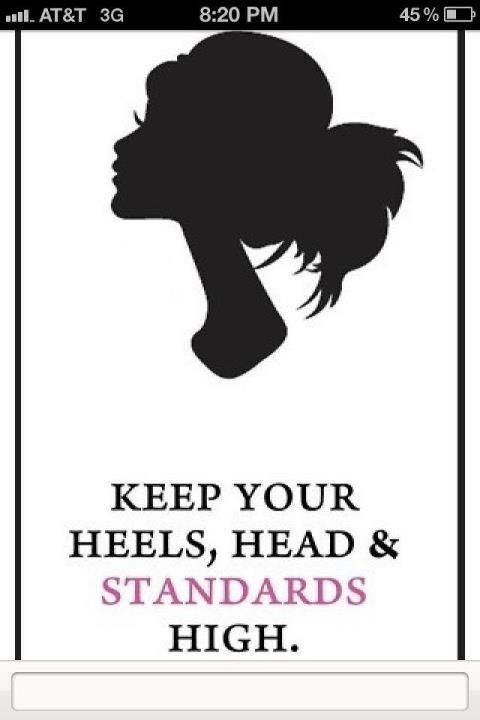 .: In High, Life Motto, Standards High, High Standards, So True, High Heels