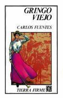 Gringo viejo  Fuentes, Carlos
