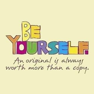 Be Authentic....